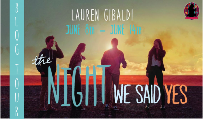 Blog Tour: The Night We Said Yes by Lauren Gibaldi | Review + Favorite Quotes + Giveaway