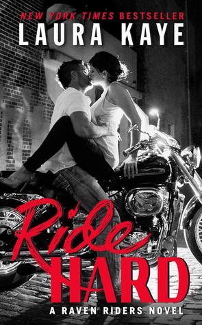 Ride Hard (Raven Riders, #1) by Laura Kaye