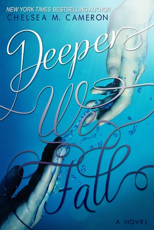 Deeper We Fall (Fall & Rise #1) by Chelsea M. Cameron | Review