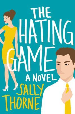 The Hating Game by Sally Thorne | Review