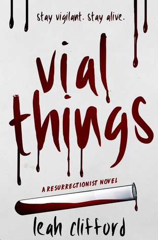 Vial Things (Resurrectionist #1) by Leah Clifford | Review