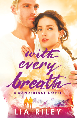 With Every Breath (Wanderlust #1) by Lia Riley