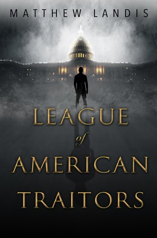 League of American Traitors by Matthew Landis
