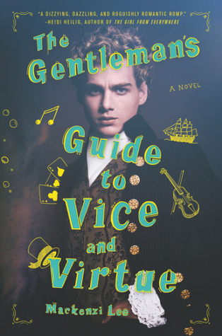 The Gentleman's Guide to Vice and Virtue (Montague Siblings, #1) by Mackenzi Lee