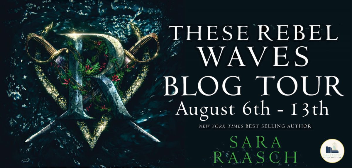 Blog Tour: These Rebel Waves (Stream Raiders #1) by Sara Raasch | Review + Favorite Quotes