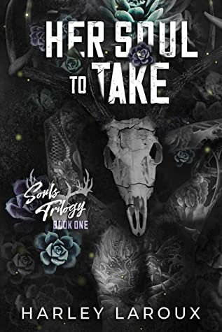 Her Soul To Take (Souls Trilogy #1) by Harley Laroux   Book Review